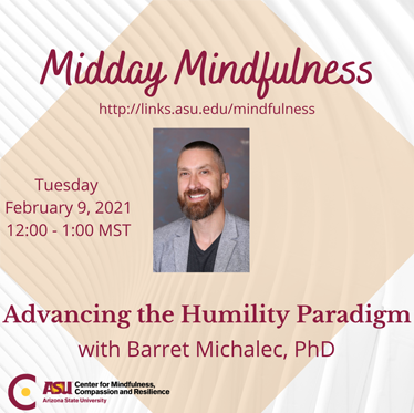 CAIPER on ASU Midday Mindfulness - The Humility Paradigm